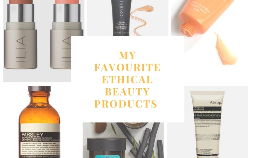 My Favourite Ethical Beauty Products & Where to Find Them